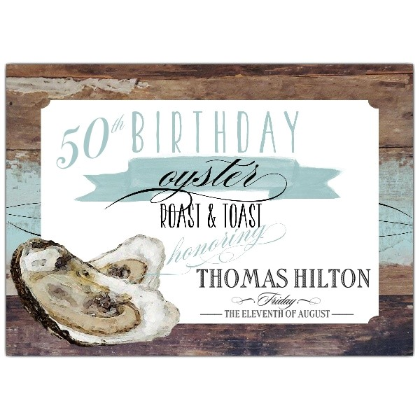 Driftwood Oyster Roast and Toast 50th Birthday Invites p 603 75 50
