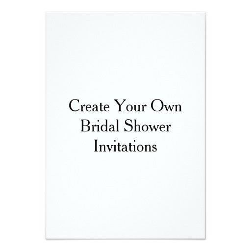 Create Your Own Bridal Shower Invitations Create Your Own Bridal Shower Invitations Zazzle