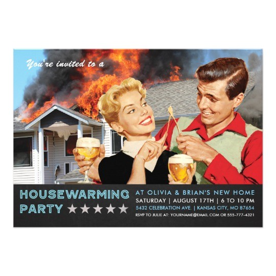 funny housewarming party invitations on fire 256289335036340364
