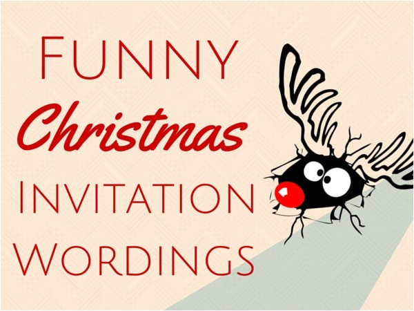 Hilarious Christmas Party Invitation Wording Funny Christmas Invitation Wording Christmas Celebration