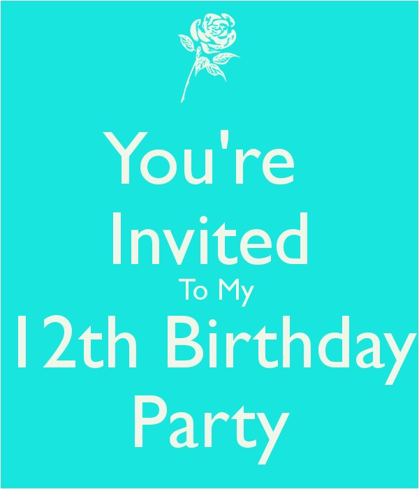 you re invited to my 12th birthday party