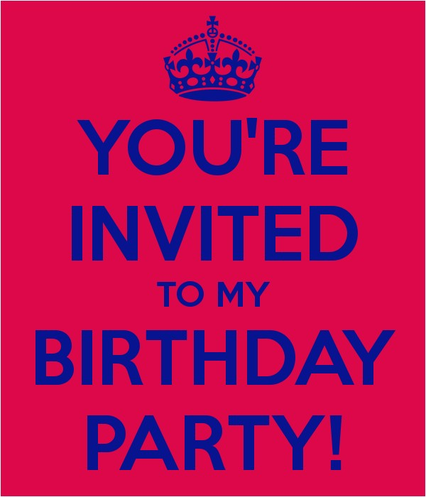 you re invited to my birthday party 1