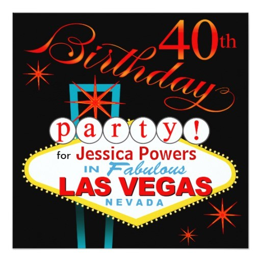 las vegas 40th birthday party invites 161990451163074064