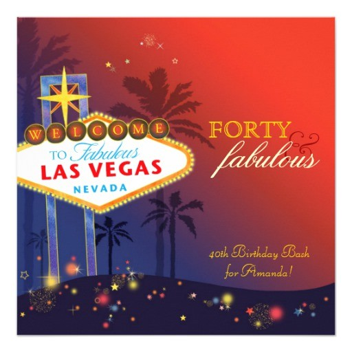 unique 40th las vegas birthday party invitations 161328751183028770
