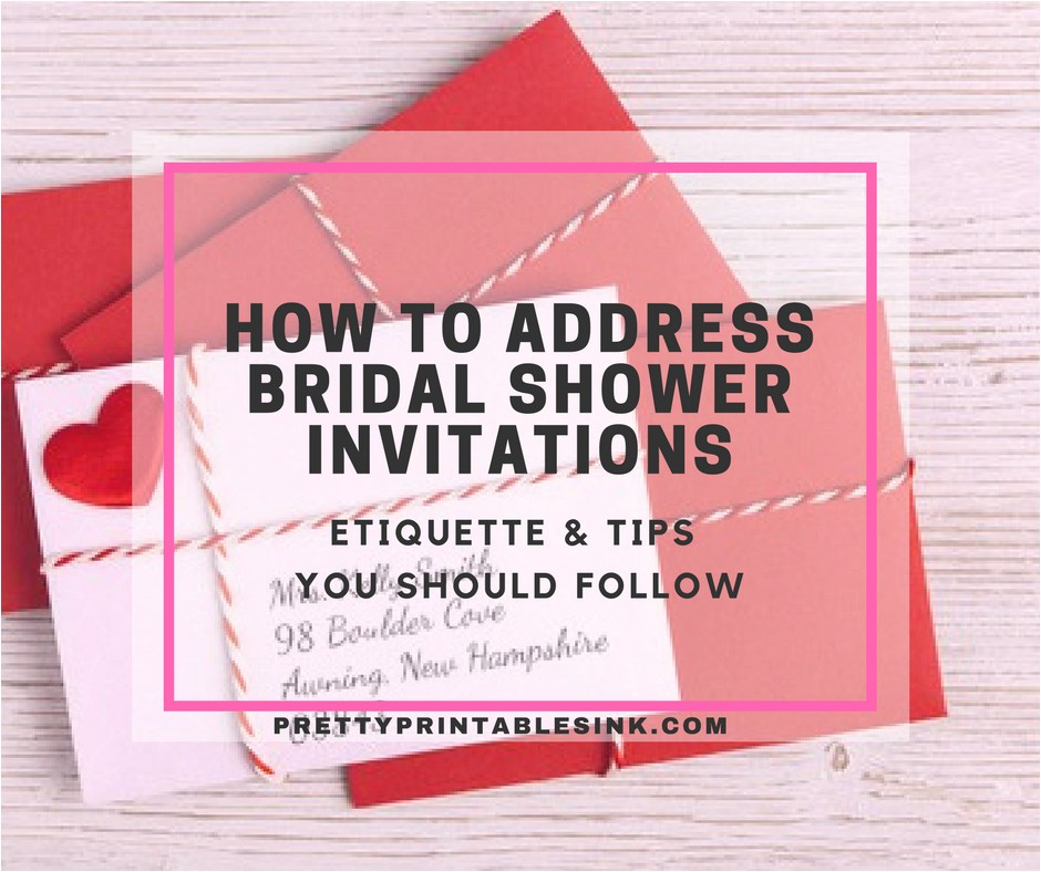Proper Way to Address Bridal Shower Invitations How to Address Bridal Shower Invitations Pretty