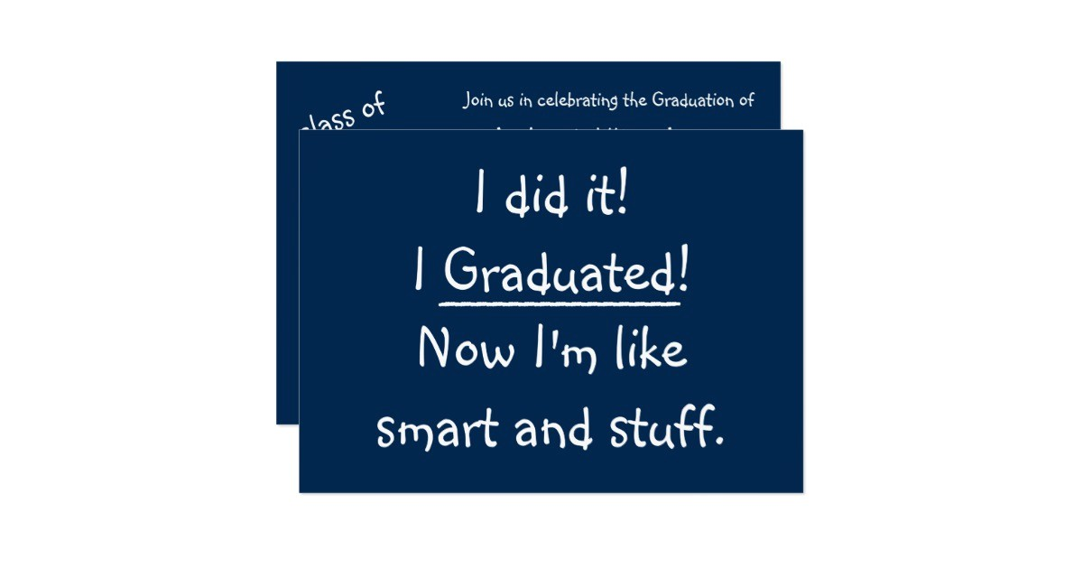 i graduated funny graduation party invitation card 256290643547453904