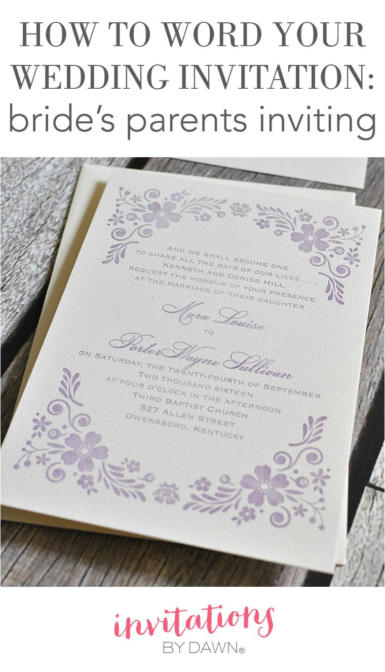 how to word your wedding invitations brides parents inviti