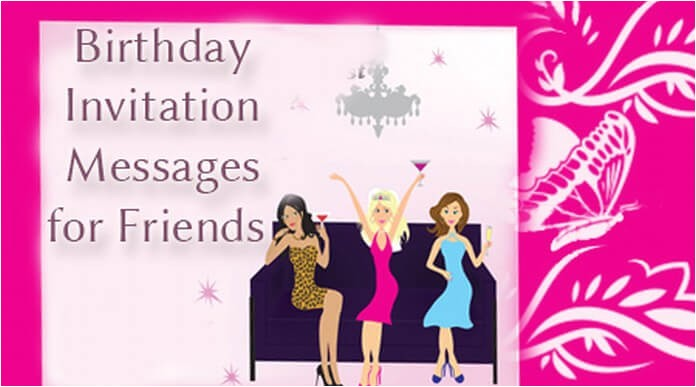 Birthday Party Invitation Message to Friends Birthday Invitation Messages for Friends Best Message