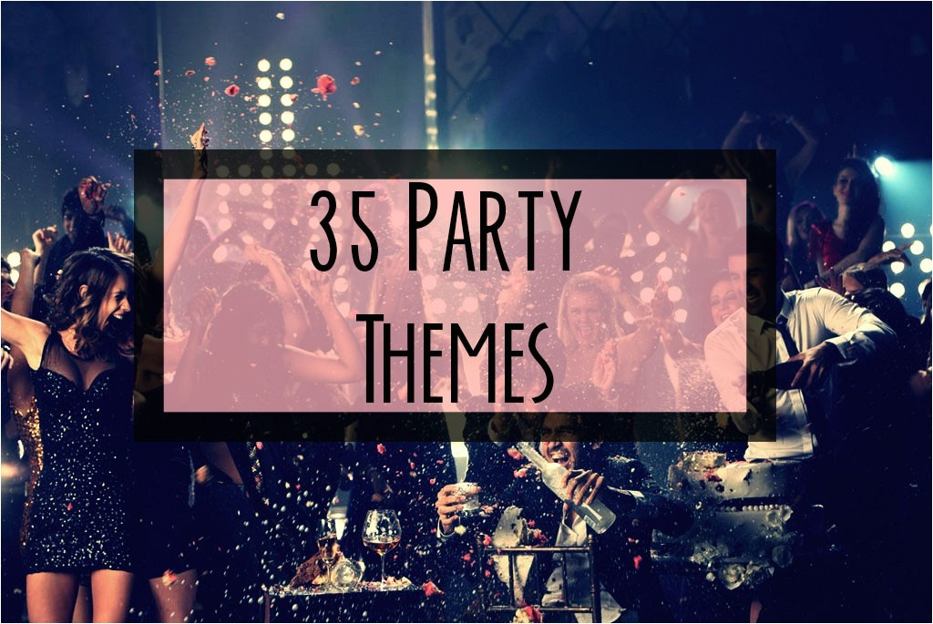 35 teen party themes