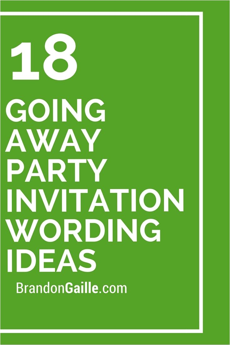 Going Away Party Invite Wording 18 Going Away Party Invitation Wording Ideas Invitation