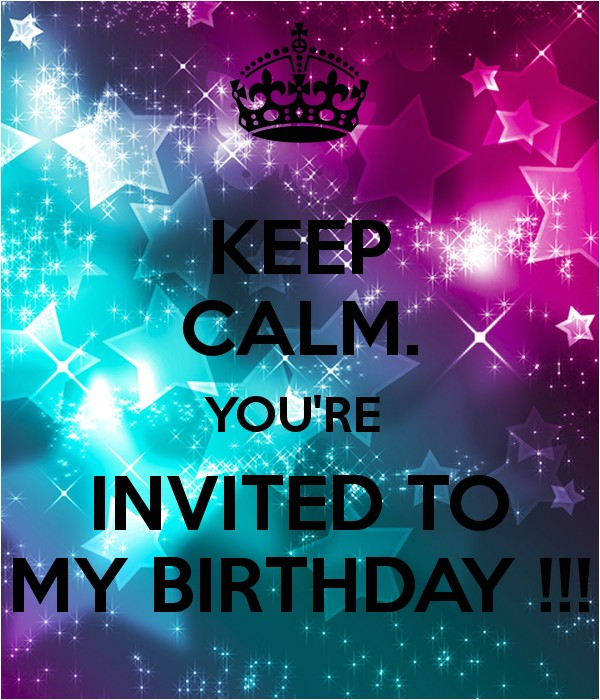 keep calm you re invited to my birthday 20
