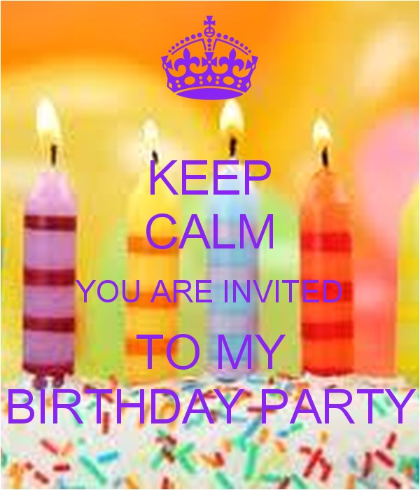 keep calm you are invited to my birthday party 8