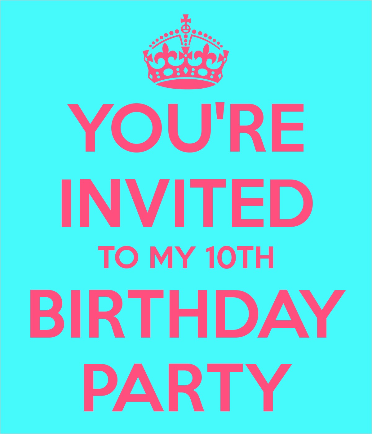 you re invited to my 10th birthday party