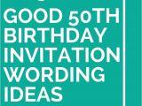 50th Birthday Invitation Sample 14 Good 50th Birthday Invitation Wording Ideas 50th