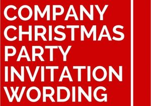 Christmas Invitation Wording for A Company Party 25 Unique Company Christmas Party Ideas Ideas On