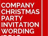 Christmas Work Party Invite Wording 11 Company Christmas Party Invitation Wording Ideas