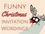 Clever Christmas Party Invitations Funny Christmas Invitation Wording Christmas Celebration
