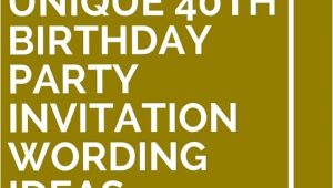 Cool 40th Birthday Invitations 14 Unique 40th Birthday Party Invitation Wording Ideas