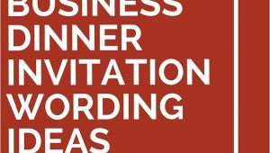 Corporate Party Invitation Wording Ideas 9 Business Dinner Invitation Wording Ideas