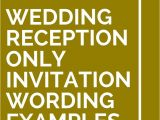 Example Of Wedding Invitation with Reception Wording 16 Wedding Reception Only Invitation Wording Examples