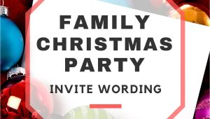 Family Holiday Party Invitation Wording Family Christmas Party Invitation Wording