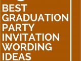 Graduation Party Invitation Ideas 15 Best Graduation Party Invitation Wording Ideas