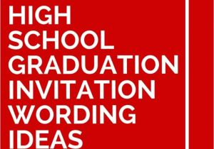 How to Word Graduation Party Invitations 15 High School Graduation Invitation Wording Ideas High