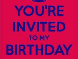 I Would Like to Invite You to My Birthday Party You 39 Re Invited to My Birthday Party Poster Hope Keep