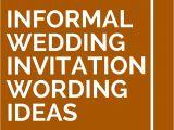 Informal Wedding Invitation Templates 25 Informal Wedding Invitation Wording Ideas Casual