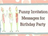 Invitation to A Birthday Party Message Funny Invitation Messages for Birthday Party