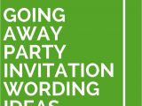 Invitation Wordings for Farewell Party 18 Going Away Party Invitation Wording Ideas