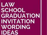 Law School Graduation Party Invitations Templates 16 Law School Graduation Invitation Wording Ideas
