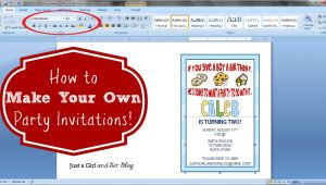 Make Your Own Party Invitations Free Printable How to Make Your Own Party Invitations Just A Girl and