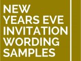 New Year Party Invitation Wording Samples 15 New Years Eve Invitation Wording Samples Invitations