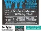 Party Invitation Ideas for 50th Birthday 50th Birthday Party Invitation Wtf who 39 S Turning by