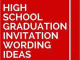 What to Say On High School Graduation Invitations 15 High School Graduation Invitation Wording Ideas