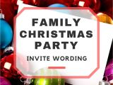 What to Write On A Christmas Party Invitation Family Christmas Party Invitation Wording